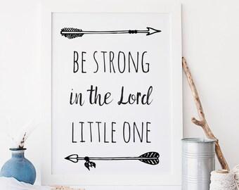 Be strong in the Lord little one, Kids Room Wall Art, Modern Nursery, Tribal Nursery Wall Art, Tribal Theme Wall Art Kids Room Decor, 8x10