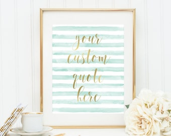 CUSTOM PRINTABLE Caligraphy Personalized Print Mint & Gold Stripes Custom Quote Custom Wall Art Dorm Art Instant Download Wedding Sign Print
