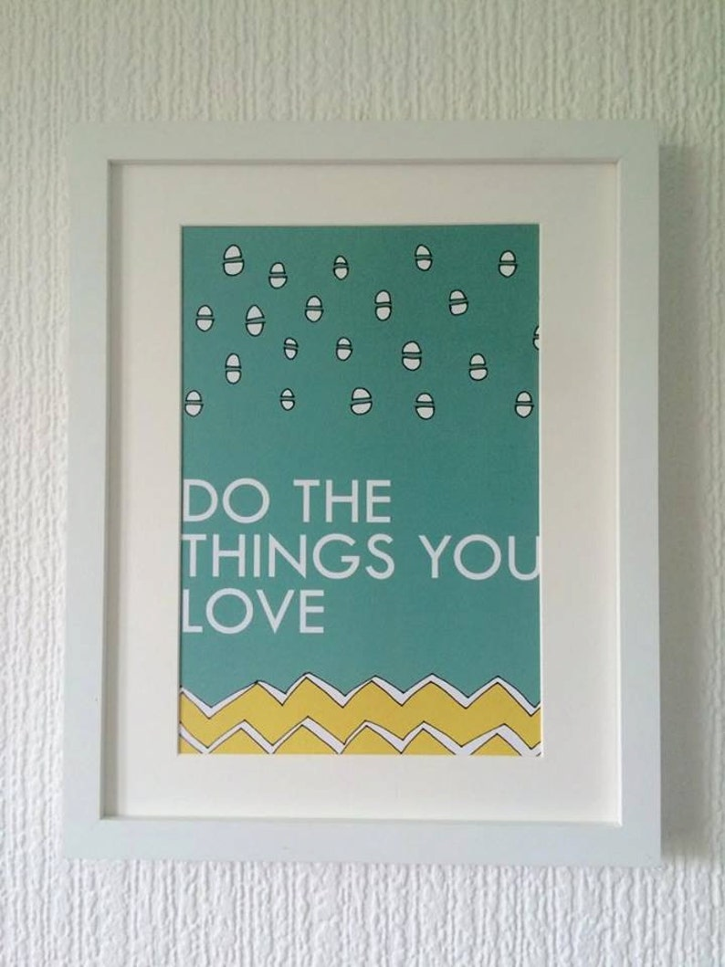 Do the things you love A4 print Second image 0