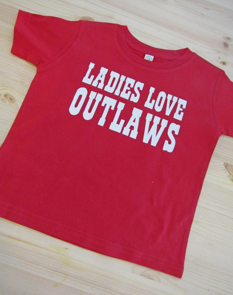 Ladies Love Outlaws Toddler shirt Country Baby Country Song LyricsCowboy Cowgirl