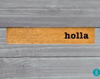 Holla Skinny Doormat, Holla Door Mat, Holla Welcome Mat, Holla Doormat, Holla Slim Doormat, Holla Slim Mat, Holla Mat, Holla Thin Doormat