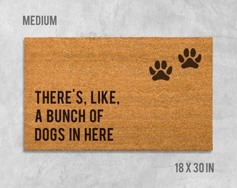 There's Like A Bunch of Dogs in Here Doormat, Dog Doormat, Funny Doormat, Funny Door Mat, We Hope You Like Dogs, Welcome Mat, Funny Mat