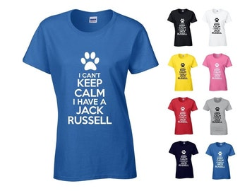 I Can't Keep Calm I Have A Jack Russell Ladies Novelty Semi-Fitted Tshirt - Dog/Doggy/Pooch/Pet