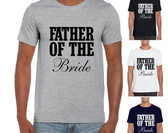 Father of the Bride T-shirt - Wedding Newlywed Dad Father Bride Gift Groom Brides Father Gift From Bride Wedding Gift Shirt