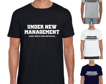 Under New Management - Mens/Adults Novelty Tshirt - Funny/Joke/Gift/Theme/Present/Wedding/Newlywed/Groom