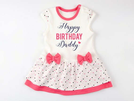 Dad Birthday Gift Happy Birthday Daddy Cute Baby Girl Dress Etsy