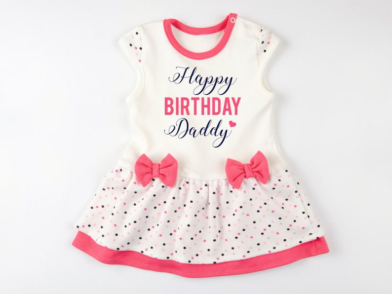 Dad Birthday Gift HAPPY BIRTHDAY DADDY Cute Baby Girl Dress