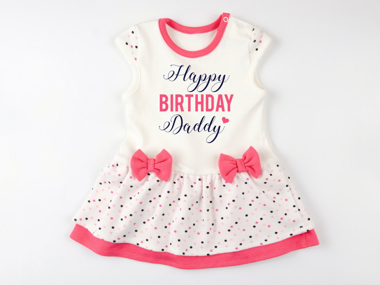 Dad Birthday Gift HAPPY BIRTHDAY DADDY Cute Baby Girl Dress