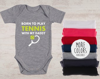 Tennis Gifts, Tennis Coach Gift, Tennis Baby Shirt, Baby Shower, Born To Play Tennis With My Daddy Baby Bodysuit, Tennis Baby Outfit Shirt