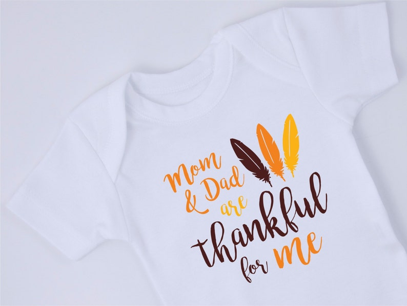 Mom   Dad are THANKFUL for me Bodysuit Thanksgiving Baby  d950edb3e