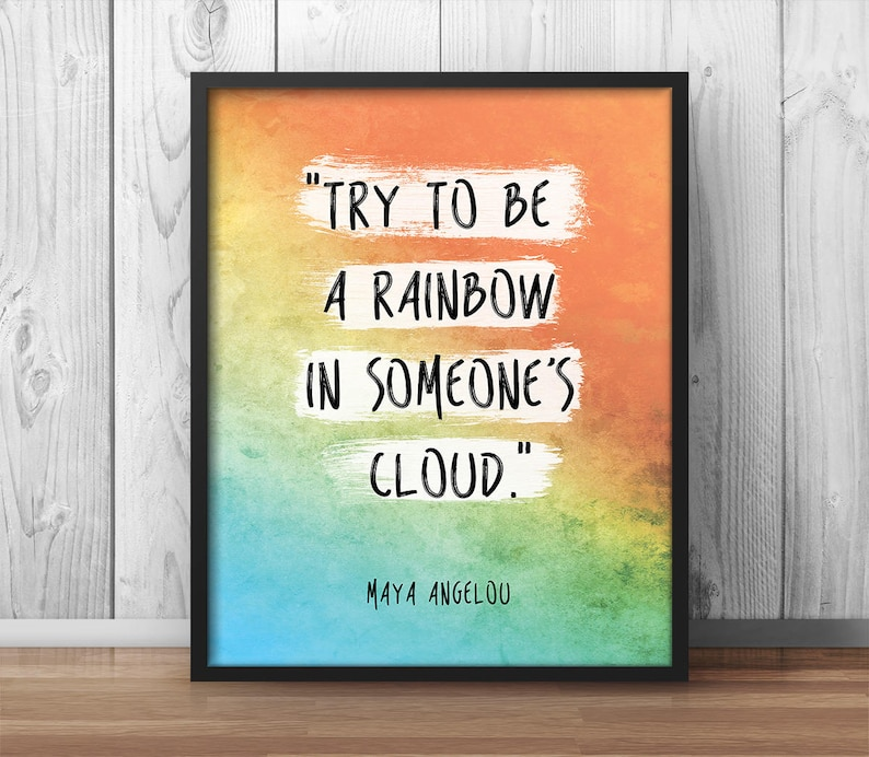 Maya Angelou Quote Try To Be A Rainbow In Someones Etsy