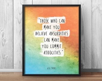 """Voltaire Quote Poster """"Those who can make you believe absurdities"""" Humanism Poster Secularist Print Science Poster Watercolor - 063"""