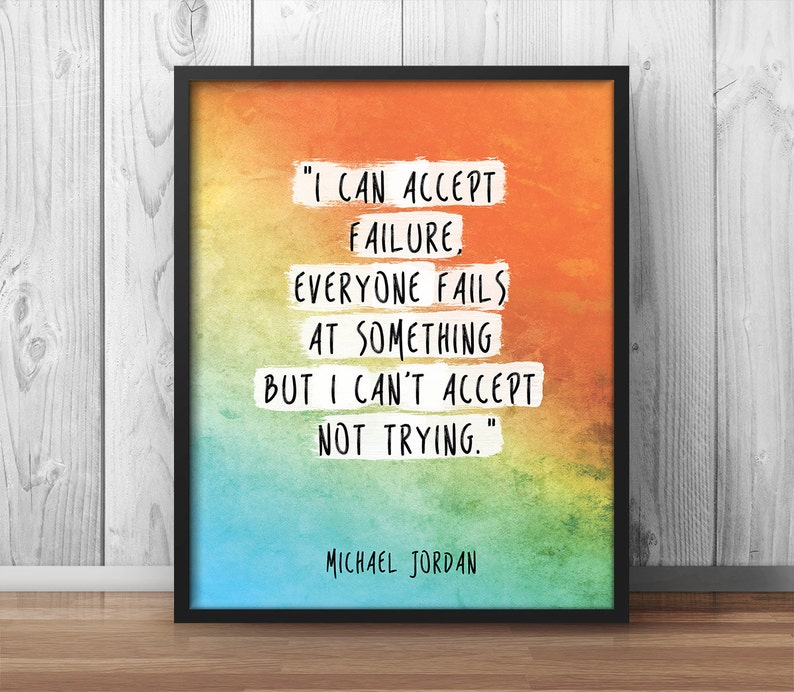 8aff21ac3a6ab7 Michael Jordan Quote Print I can accept failure