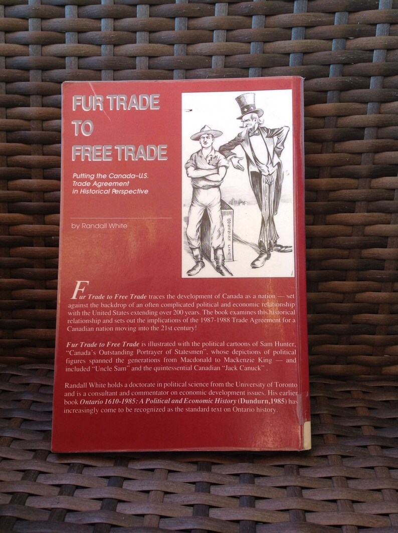 Reduced to clear Fur Trade to Free Trade: Putting the Canada-US Trade  Agreement in Historical Perspective