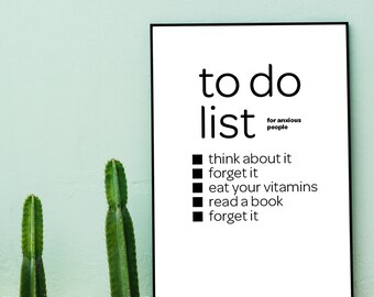 To Do List for Anxious People (Poster) DIGITAL DOWNLOAD - Design Wall Decor, Cool Artwork, Home Decoration