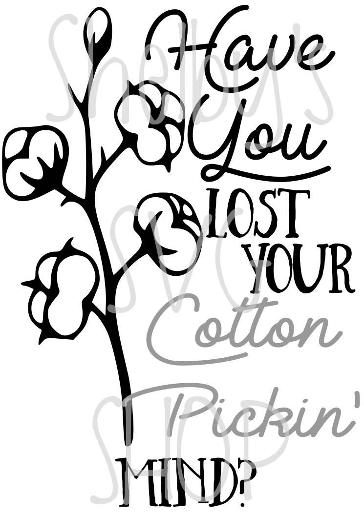 Cotton Pickin Mind Svg