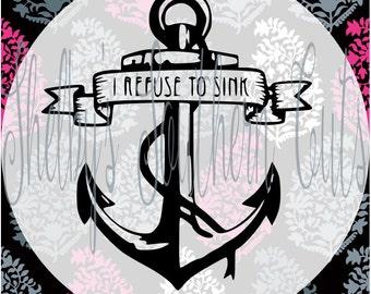 Anchor - I refuse to sink SVG EPS Dxf digital files