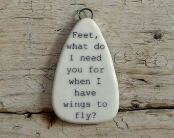 Handmade Frida Kahlo pendant 'Feet what do I need you for when I have wings to fly'
