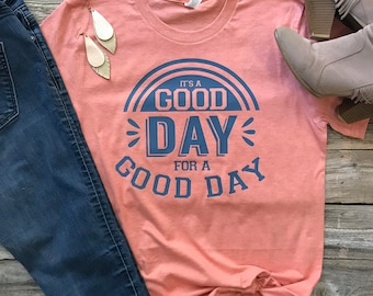 Good Day For A Good Day Shirt