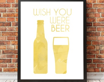 Alcohol Idioms / Sayings Wish you were Beer Modern Art Print