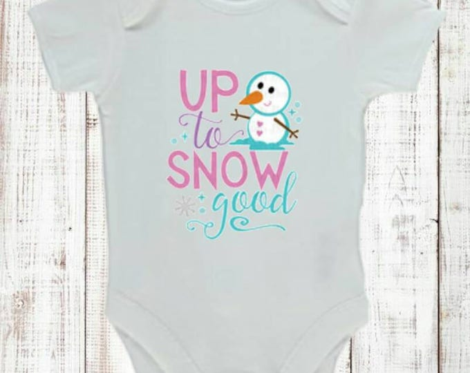 "Baby/child vest with ""Up to snow good"" decoration. Come in sizes 0-24 months. Long or short sleeve. You choose."