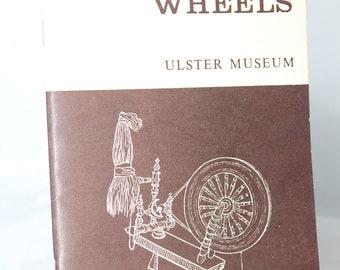 Spinning Wheels from Ulster Folk Museum -- Carding, Spindle, Wool, History -- John Horner, Ireland , Brochure