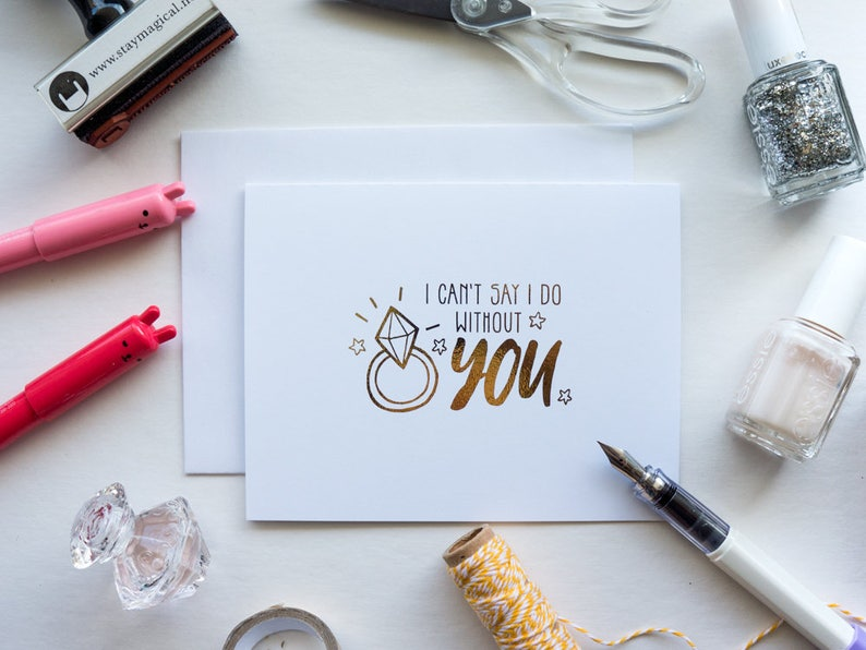 I Cannot Say I DO Without You Gold Foil Card  hand foiled image 0
