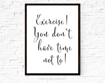 Fitness Quote Exercise! You don't... Typography Print Weight Loss Print Exercise Print Wall Decor Motivational Print Black White Print
