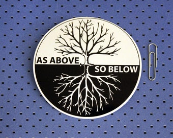 As Above So Below Bumper Sticker
