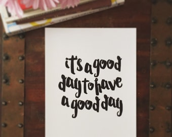 It's a Good Day Print