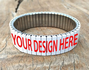 Custom stretch Bracelet, Design your own, Stainless Steel, Repurpose Watch Band Wrist Band Sublimation gift for friends
