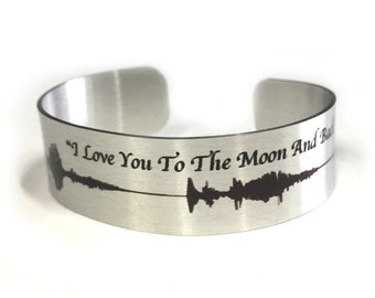 """Cuff Bracelet SOUND WAVES of """"I Love you to the Moon and Back"""", Aluminum, Metallic,  gift for friends, Customizable"""