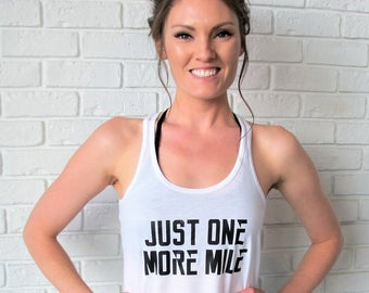 Just One More Mile Runner's Tank Top // White Running Racerback Tank Top // Running Tank Top // Runner Inspiration