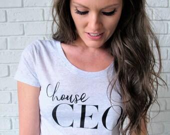 House CEO Tee // Mom Shirt // Funny Mom Shirt // Girl Boss Tee // Wifey Tee // Wife Shirt // Mom Tee // Inspirational Tee // Mom Gift