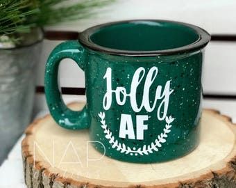 Jolly AF || campfire mug || 15 ounce || Coffee Mug