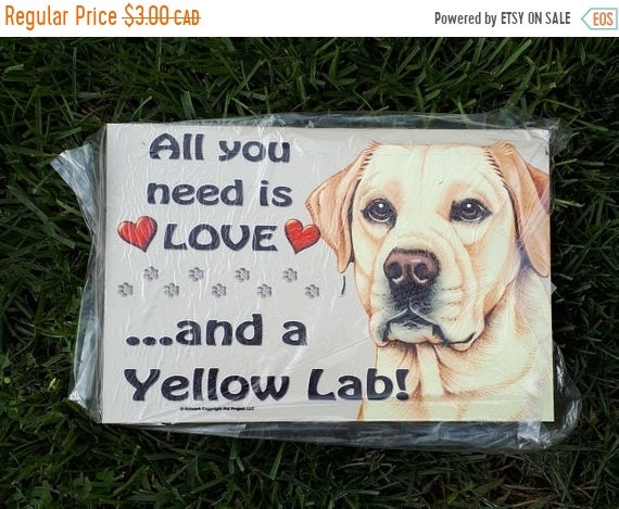 ON SALE Yellow Lab Sign, Sign for Wreaths, All you need is love and a  Yellow Lab, Pet Sign, Pet Decor