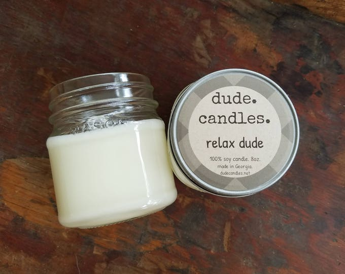 relax dude candle. 8oz soy candle.