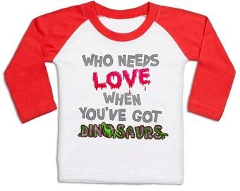 Who Needs Love Dinosaurs long sleeve baby baseball t-shirt