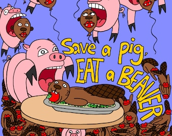 Zine- Save a Pig, Eat a Beaver
