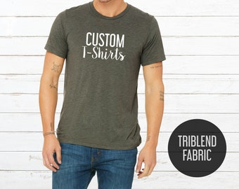 c1f6defe8 Custom triblend t-shirts - Custom t shirt - T-shirt - Custom t shirts men &  women - Custom t shirt bride - Custom t shirts bachelorette