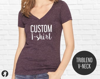 Custom V-neck Triblend T-shirts - Women triblend t-shirt - Ladies V-neck - Custom vneck tshirts for women - Personalized T-shirts