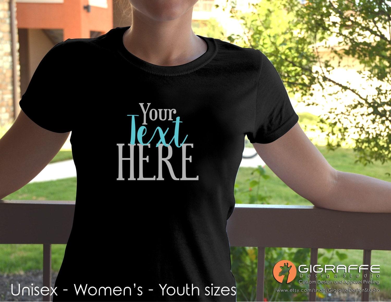 Custom Text T Shirts Custom T Shirts Custom Design Etsy