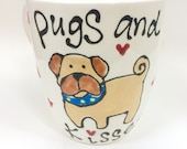 Hand Painted Pugs and kisses Mug