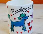 Poodles of Kisses Mug...