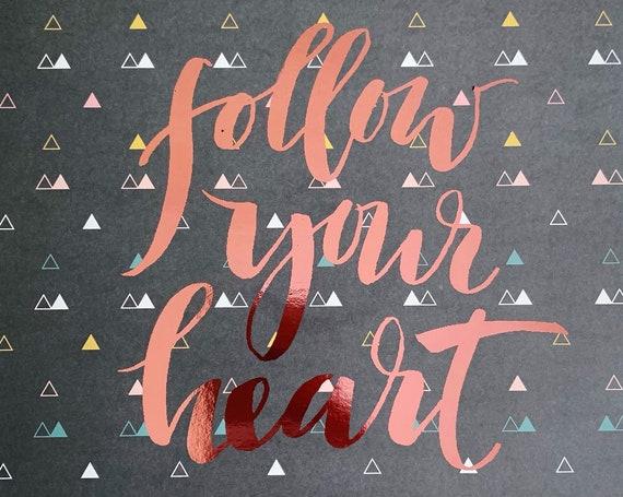 "Original Hand Lettering ""Follow Your Heart"" Foil Print"