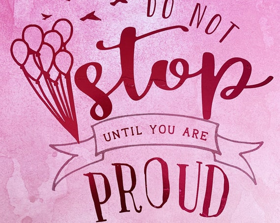 "Original Hand Lettering ""Do Not Stop Until You Are Proud"" Foil Print"