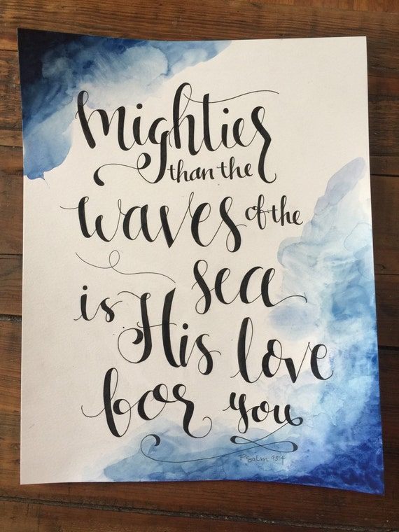 "Psalm 93:4 Watercolor and Calligraphy Original Calligraphy and Watercolor ""Mightier than the waves of the sea..."""