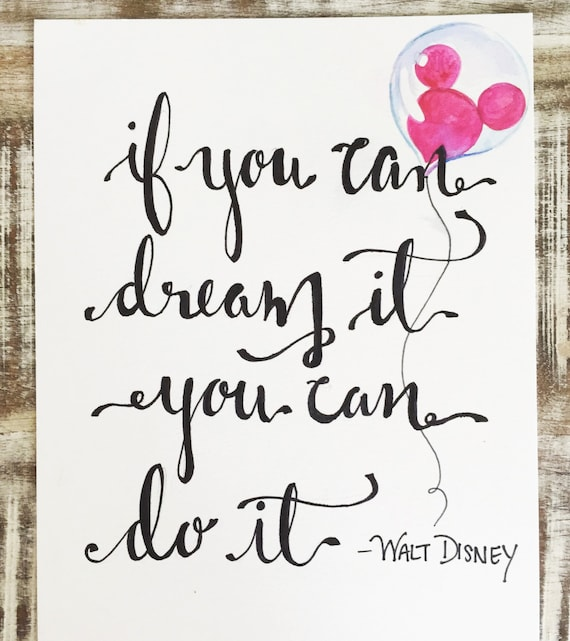 "Original Hand Lettered Calligraphy Art ""if you can dream it, you can do it."" - Walt Disney"