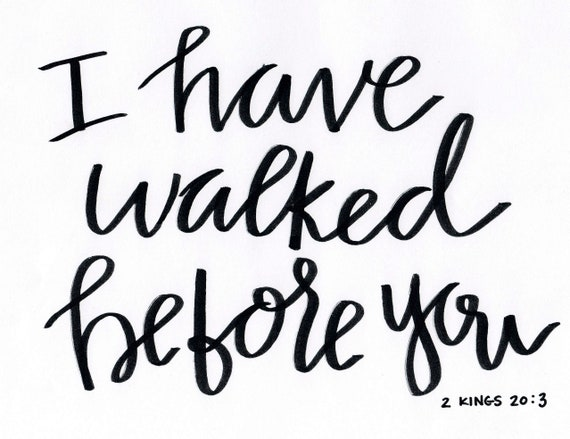I have walked before you, hand lettered calligraphy, marker style, digital download