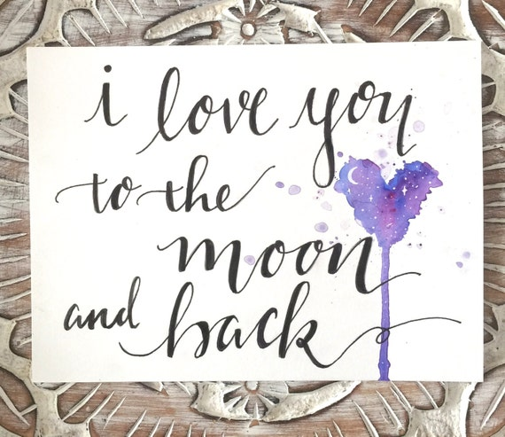 "Original Hand Lettered Calligraphy Art - ""i love you to the moon and back"""